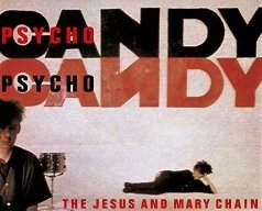 The Jesus and Mary Chain Psychocandy